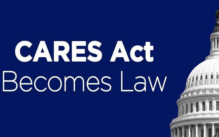 "Coronavirus Aid, Relief, and Economic Security Act"" or the ""CARES Act"" Summary"