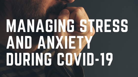 Managing Stress During Covid 19